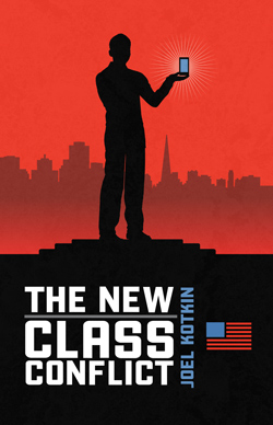 The New Class Conflict by Joel Kotkin